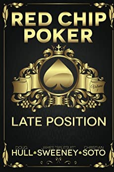 Red Chip Poker: Late Position by [Hull, Doug, Sweeney, James, Soto, Christian]