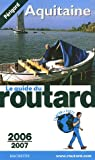 Guide du routard. Aquitaine. 2006-2007 par Guide du Routard