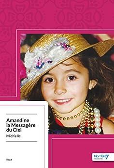 Amandine la Messagère du Ciel (French Edition) by [Mich'Elle]