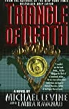 Triangle of Death, Michael K. Levine, 0440223679