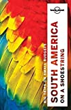 Lonely Planet South America On A Shoestring (travel Gu...