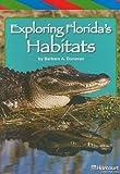 Exploring Florida's Habitats, Barbara A. Donovan, 0153503009
