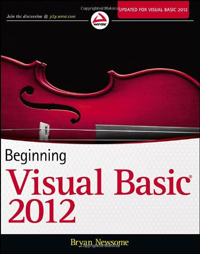 [PDF] Beginning Visual Basic 2012 Free Download | Publisher : Wrox | Category : Computers & Internet | ISBN 10 : 1118311817 | ISBN 13 : 9781118311813