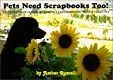 Pets Need Scrapbooks Too!, Amber Russell, 0966663918