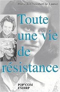 Toute une vie de résistance par Marie-José Chombart de Lauwe