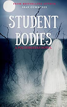 Student Bodies: A Poltergeeks Novel by [Cummings, Sean]