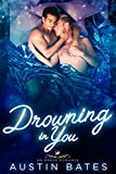 #10: Drowning In You: An Mpreg Romance (Trouble In Paradise Book 4)