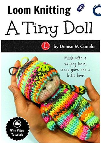 Loom Knitting A Tiny Doll ()