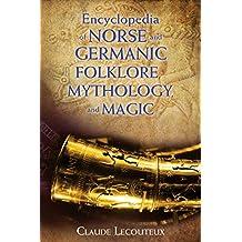 Encyclopedia of Norse and Germanic Folklore, Mythology, and Magic (English Edition)