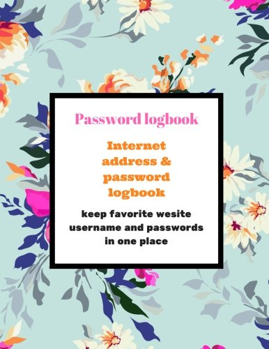 "Download Password Logbook: Internet Password Organizer 8.5"" x 11"" (Password Book) (Volume 12) PDF"