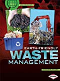 Earth-Friendly Waste Management, Charlotte Wilcox, 0761338837