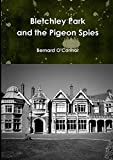 img - for Bletchley Park and the Pigeon Spies book / textbook / text book