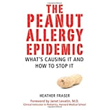 The Peanut Allergy Epidemic: What's Causing It and How to Stop It