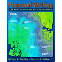 Proposal Writing: The Art of Friendly and Winning Persuasion