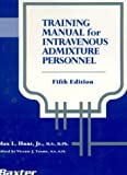 Training Manual for Intravenous Admixture Personnel, Max L. Hunt, 094449644X