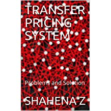 TRANSFER PRICING SYSTEM: Problems and Solution