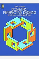 Isometric Perspective Designs and How to Create Them (Dover Pictorial Archive) Paperback