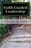 Faith Guided Leadership, Thomas Mayberry, 1463656750