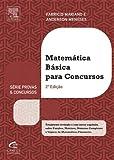 Matemática Básica Para Concursos - Série Provas e Concursos