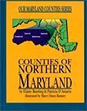 Front cover for the book Counties of Northern Maryland (Our Maryland Counties Series) by Elaine Bunting