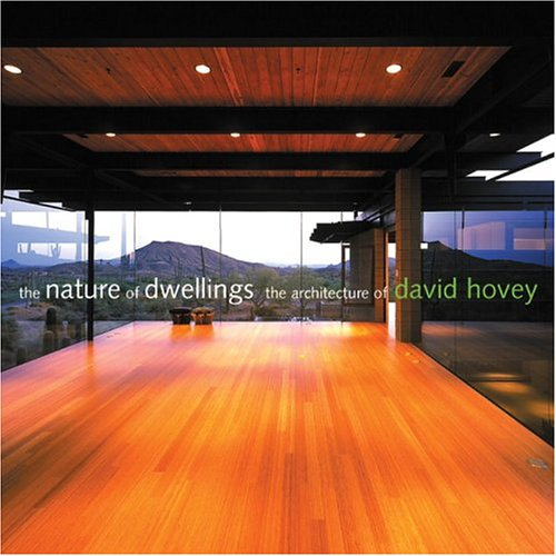 The Nature of Dwellings: The Architecture of David Hovey pdf