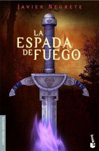 Descargar Libro La Espada De Fuego Javier Negrete