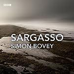 Sargasso: A BBC Radio 4 dramatisation | Simon Bovey