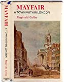 Front cover for the book Mayfair;: A town within London by Reginald Colby