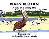 Perky Pelican, Suzanne Tate, 1878405136