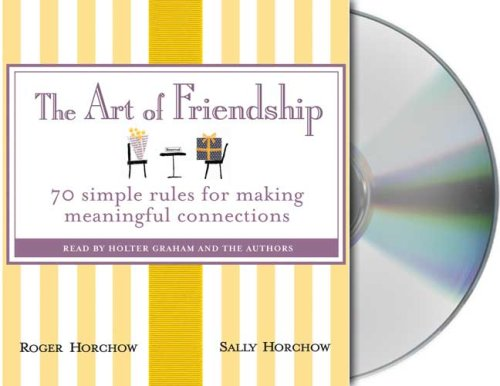 The Art of Friendship: 70 Simple Rules for Making Meaningful Connections by Macmillan Audio