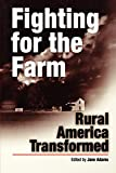 img - for Fighting for the Farm: Rural America Transformed book / textbook / text book
