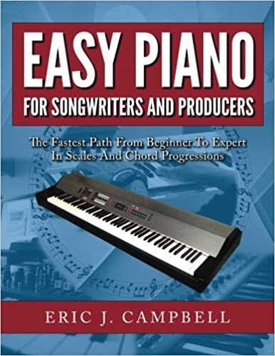 Easy Piano For Songwriters And Producers Eric J Campbell