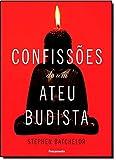 Confissões de Um Ateu Budista