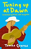 Tuning Up at Dawn: A Memoir of Music and Majorca