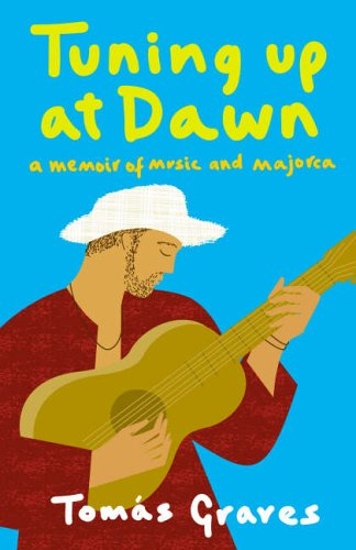 Tuning Up at Dawn: A Memoir of Music and Majorca