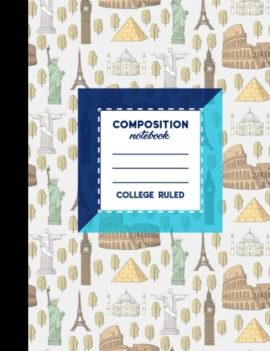 """Download Composition Notebook: College Ruled: Empty Diary, Journals For Teens, College Ruled Journal, Cute World Landmarks Cover, 7.44"""" x 9.69"""", 200 Pages, 100 ... (Composition Book: College Ruled) (Volume 5) PDF"""
