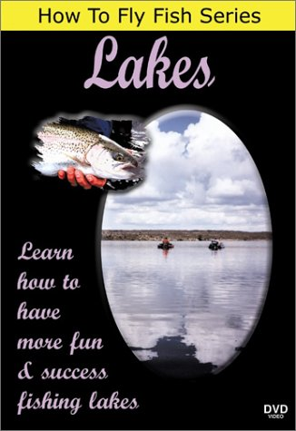 (How To Fly Fish Series, Lakes - Learn how to have more fun & success fishing lakes)