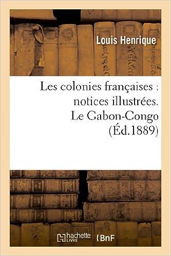 En ligne téléchargement gratuit Les colonies françaises : notices illustrées. Le Gabon-Congo pdf ebook