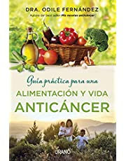 Guía práctica para una alimentación y vida anticáncer
