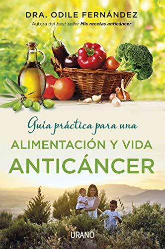 Guia practica para una vida anticancer (Spanish Edition)