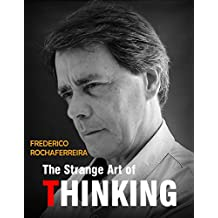 The Strange Art of Thinking (English Edition)