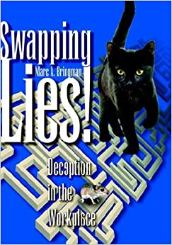 Book Swapping Lies! Deception in the Workplace by Marc A. Bringman (2004-07-19)