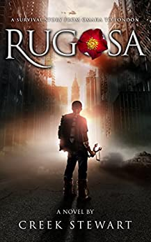 RUGOSA: A survival story from Omaha to London by [Stewart, Creek]