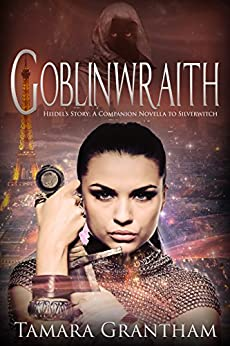 Goblinwraith: An Urban Fantasy Fairy Tale (Fairy World MD Book 5) by [Grantham, Tamara]