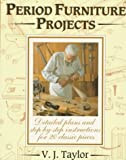 Period Furniture Projects, V. J. Taylor, 0715305581