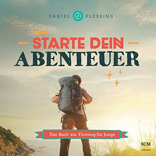 Starte dein Abenteuer! - Für Jungs: Das Buch zur Firmung