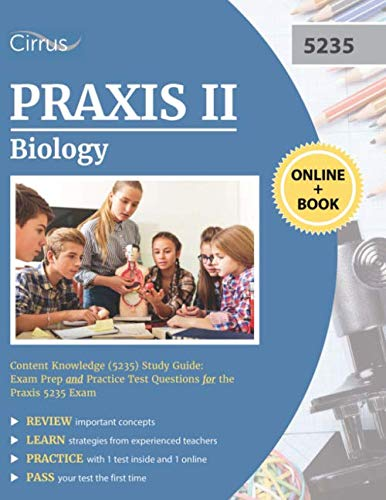 Praxis II Biology Content Knowledge (5235) Study Guide: Exam Prep and Practice Test Questions for the Praxis 5235 Exam (Praxis 2 Biology Content Knowledge Study Guide)