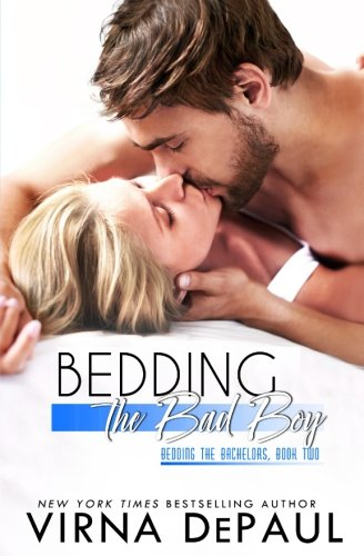 Bedding The Bad Boy (Bedding the Bachelors) (Volume 2)
