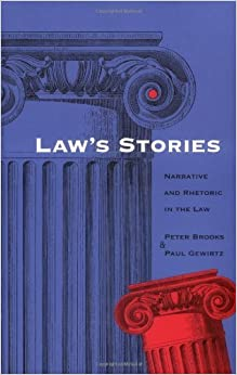 Law's Stories: Narrative and Rhetoric in the Law (1998-03-30)
