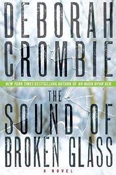 The Sound of Broken Glass: A Novel (Duncan Kincaid / Gemma James Book 15) by [Crombie, Deborah]